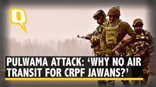 Pulwama Attack: Ex-CRPF IG Rejects MHA's Claim of Air Transit for Jawans | The Quint