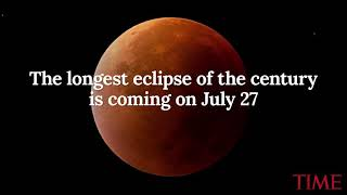 The longest eclipse of the century is coming on july 27, 2018.