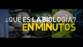 ¿QUE ES LA BIOLOGÍA ? en minutos