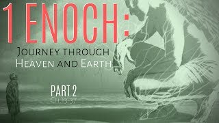 1 Enoch: Journey through Heaven and Earth - Chapters 13 - 37 - Part 2 - (2019)