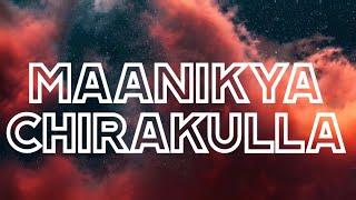 Manikyachirakulla Song Lyrics - Idukki Gold