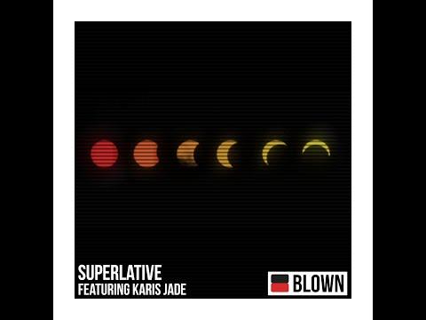 Superlative ft. Karis Jade - Blown (Home Video)