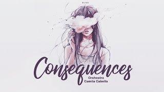 [ vietsub + lyrics ] Consequences (orchestra) // Camila Cabello Video