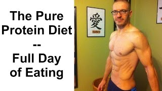 The Pure Protein Diet -- Full Day of Eating