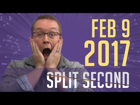 Split Second - February 9, 2017