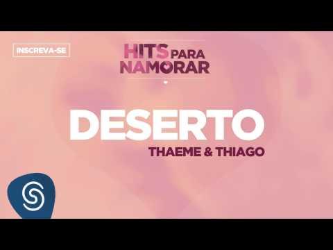Deserto - Thaeme e Thiago (Hits Para Namorar)