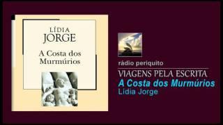 VIAGENS PELA ESCRITA - A Costa dos Murmúrios - 1ª Parte