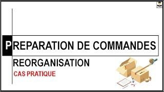 REORGANISATION PREPARATION DE COMMANDES (CAS PRATIQUE)