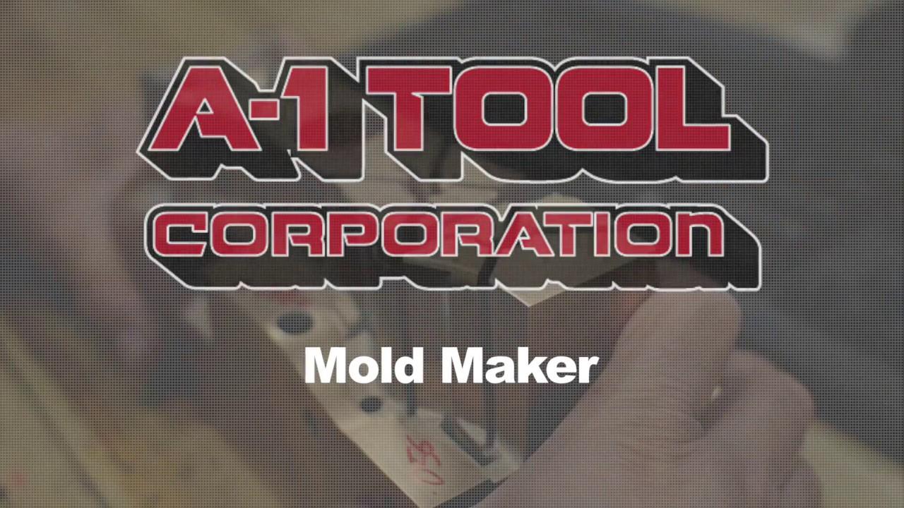 Jobs Hiring: Mold Maker | A-1 Tool