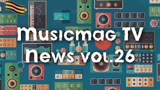 Musicmag TV News Выпуск №26