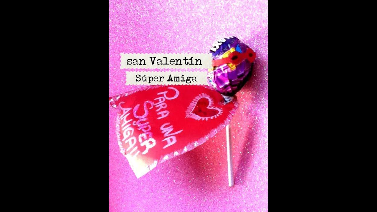 Paleta regalo para amiga amigo san valent n f cil youtube - San valentin regalos ...