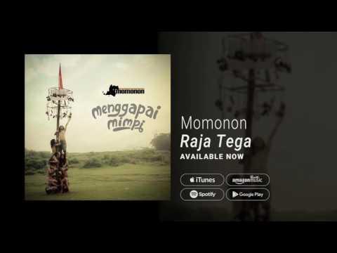 Momonon – Raja Tega