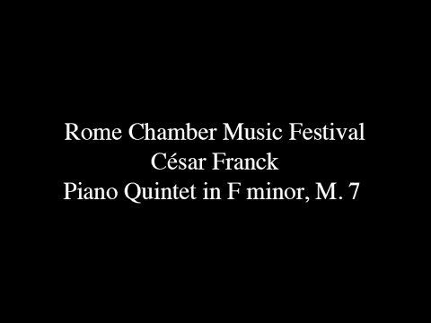 Rome Chamber Music Festival - César Franck - Piano Quintet in F minor, M. 7