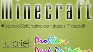 Minecraft FR| Tutoriel#5 Problème pack de texture