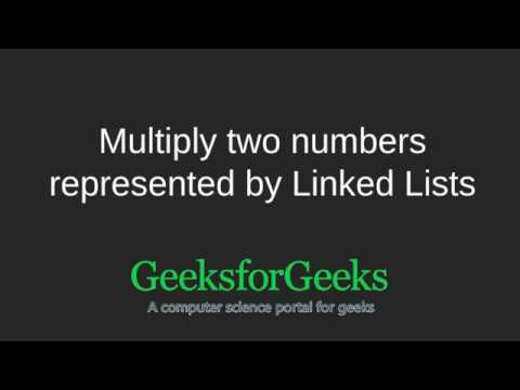 Multiply two numbers represented by Linked Lists | GeeksforGeeks