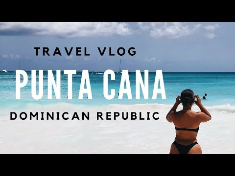 WHAT WE DID IN THE DOMINICAN REPUBLIC (PUNTA CANA)!
