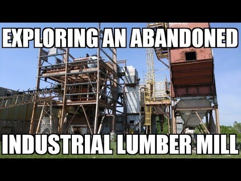 Exploring an Abandoned Industrial Lumber Mill