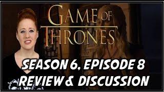 Game of Thrones Season 6 Episode 8 Review (BOOK SPOILERS)