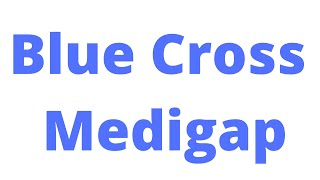 Blue Cross Medicare supplement plans