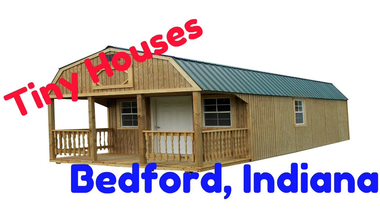 Tiny Houses In Bedford Indiana Youtube
