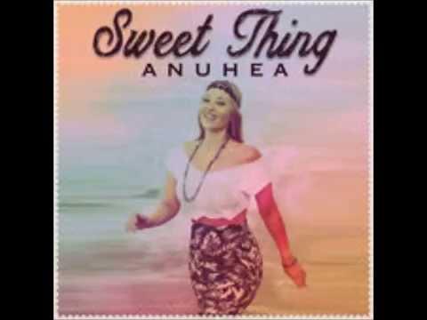 Anuhea - Sweet Thing
