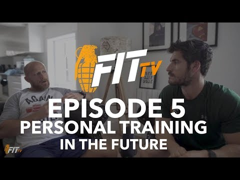 FitTV Ep 5 - PERSONAL TRAINING IN THE FUTURE