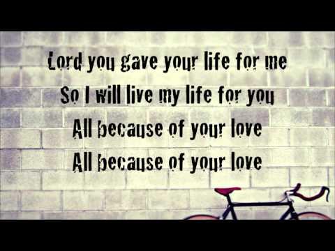Phil Wickham - Because of Your Love - (with lyrics)