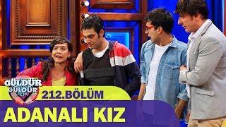 Güldür Güldür Show 212.Bölüm - Adanalı Kız