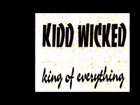 KIDD WICKED   KING OF  EVERYTHING