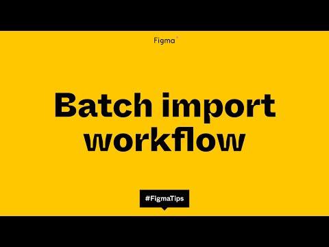 Figma batch import workflow