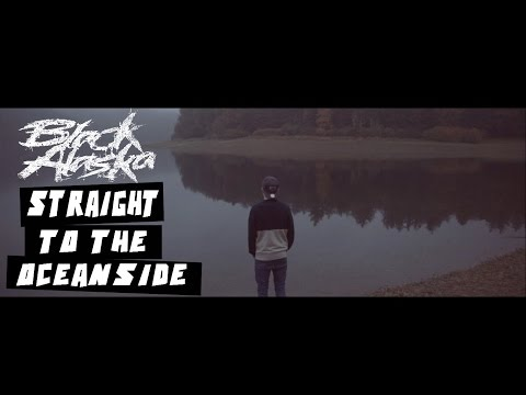 Black Alaska - Straight To The Oceanside (Official Video)