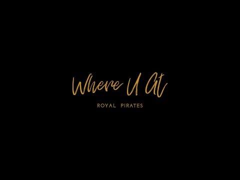 [로열 파이럿츠 Royal Pirates] - Where U At MV