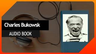 Watch Charles Bukowski Men And The Sun video