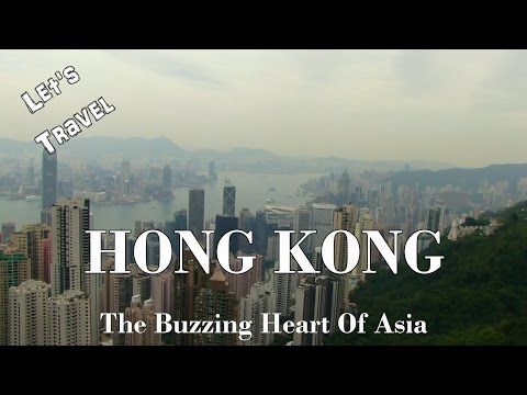 Let's Travel: Hong Kong - The Buzzing Heart Of Asia [Deutsch] [English Subtitles]