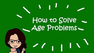 How to Solve Age Word Problems - Civil Service Exam Review