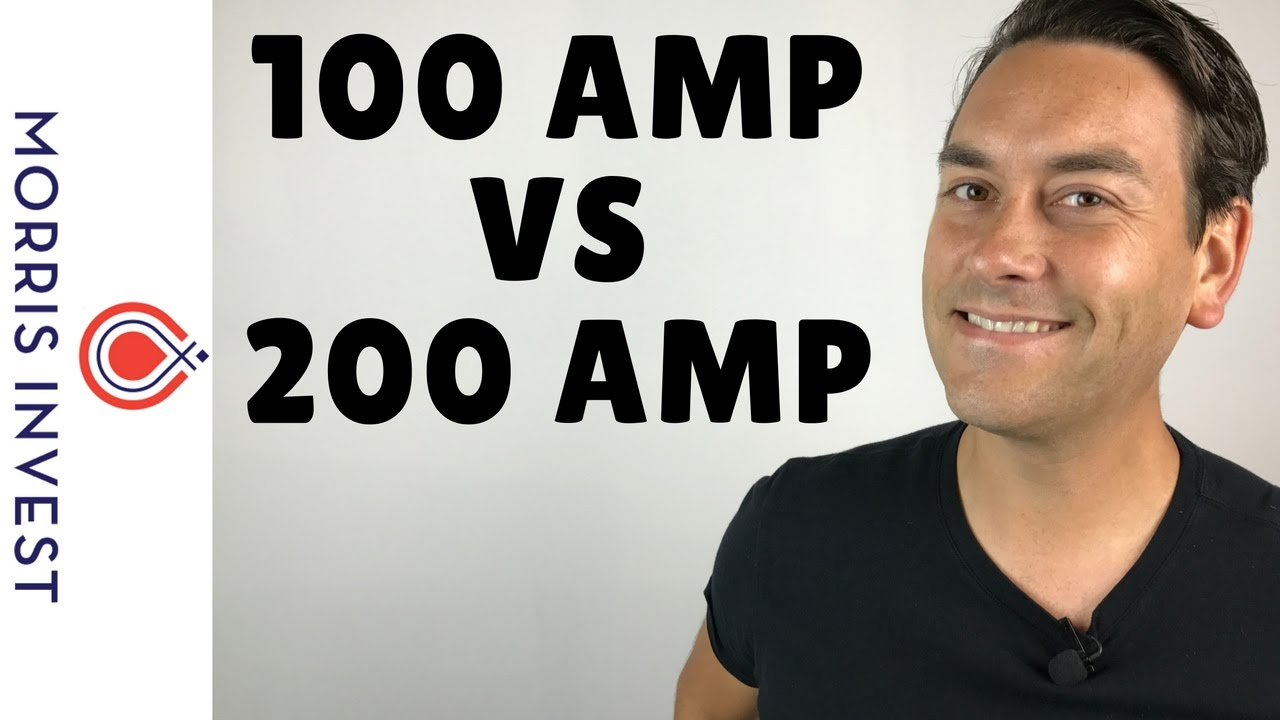 100 Amp Vs 200 Electrical Panels Youtube Old House Wiring Cost