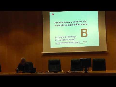 """Josep María Montaner : """"Arquitecturas y políticas de Vivienda Social en Barcelona"""""""
