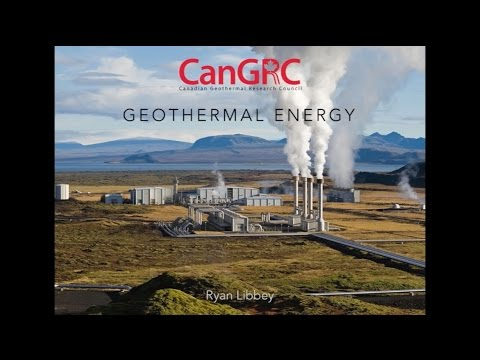 Introduction to Geothermal Energy Lecture - Ryan Libbey