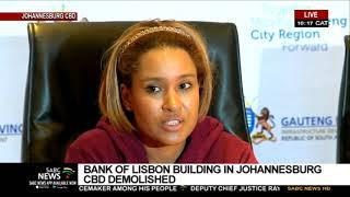 Joburg City  briefs media after Bank of Lisbon building is demolished
