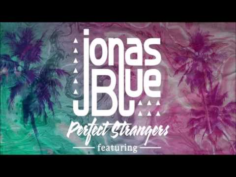 Perfect Strangers - Jonas Blue - feat JP Cooper - With Download