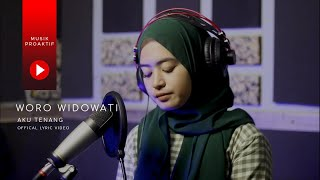 Download Woro Widowati - Aku Tenang (Official Lyric Video)