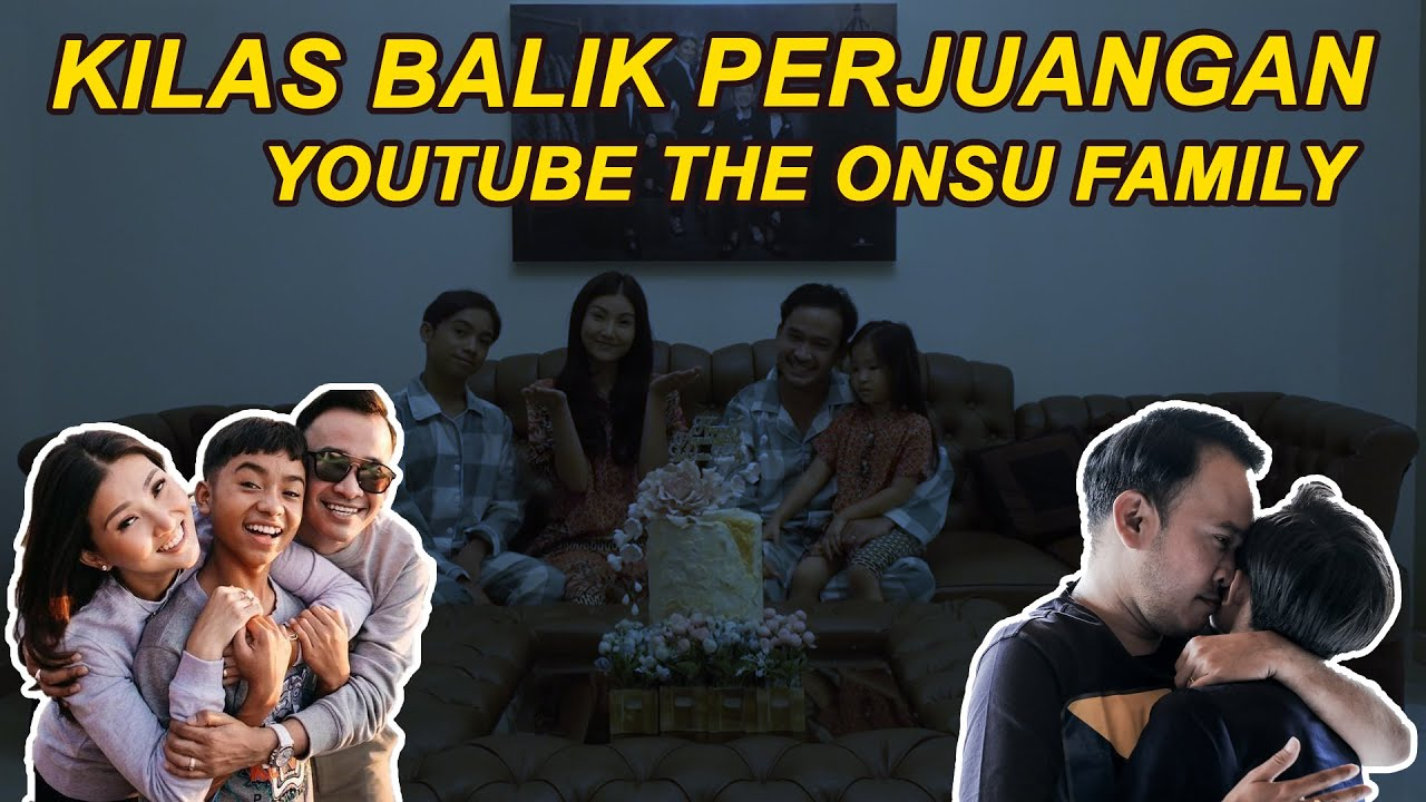 The Onsu Family - Kilas balik perjuangan Youtube The Onsu Family