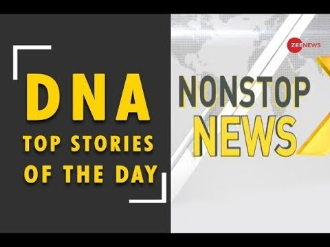 DNA: Non Stop News, August 24, 2018