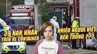 Toàn cảnh chuyến đi tử thần của 39 nạn nhân xe container: Nhiều người Việt bên trong ?