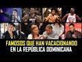 Famosos que han visitado la República Dominicana - YouTube