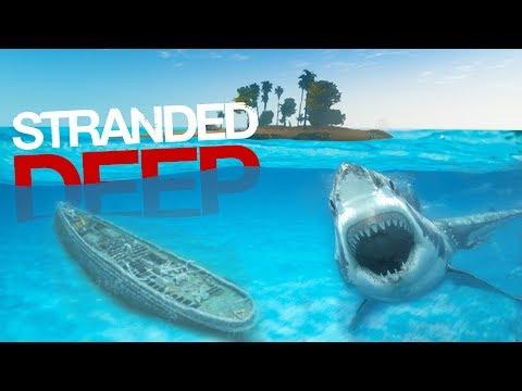 Stranded Deep - Shipwreck Exploring & Shark Cuddling... WHAT COULD GO WRONG - Stranded Deep Gameplay