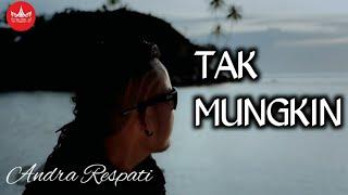 Download Mp3 Andra Respati TAK MUNGKIN