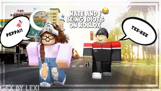 NATE AND I BEING IDIOTS ON ROBLOX    (LOL)