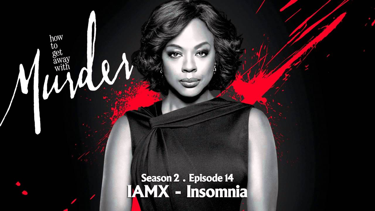 How To Get Away With Murder | IAMX - Insomnia - YouTube
