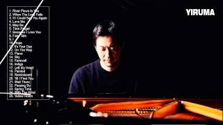 YIRUMA: Greatest hits Of Yiruma - Best Song Of Yiruma